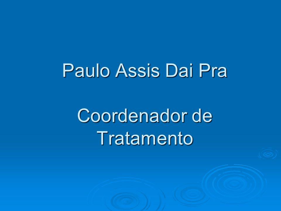 Paulo Assis Dai Pra Coordenador de Tratamento
