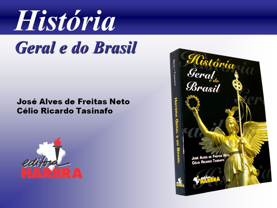 História Geral e do Brasil José Alves de Freitas Neto