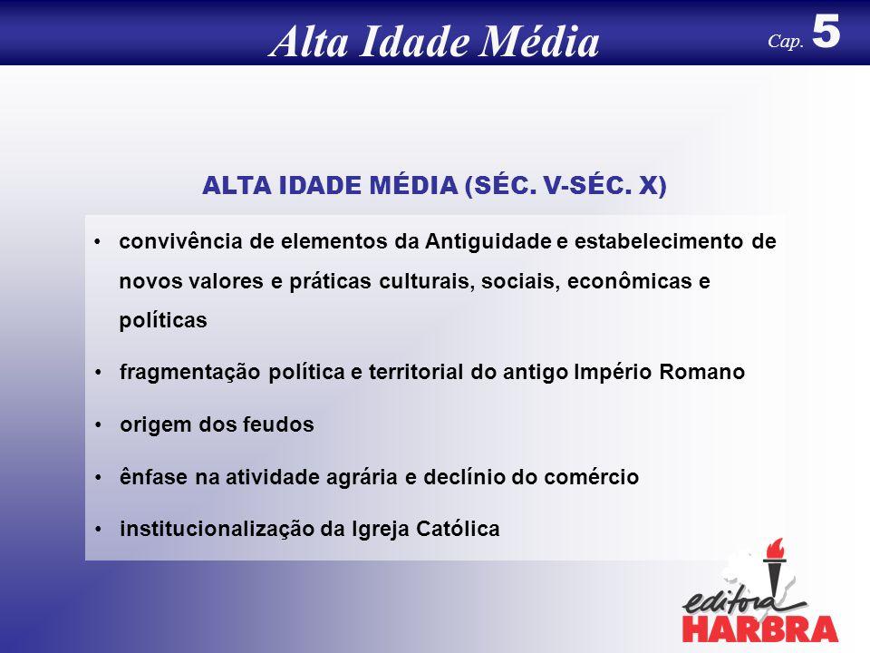 ALTA IDADE MÉDIA (SÉC. V-SÉC. X)