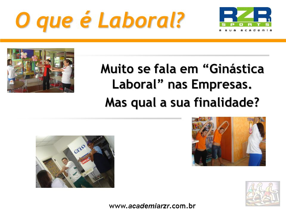 O que é Laboral Muito se fala em Ginástica Laboral nas Empresas.