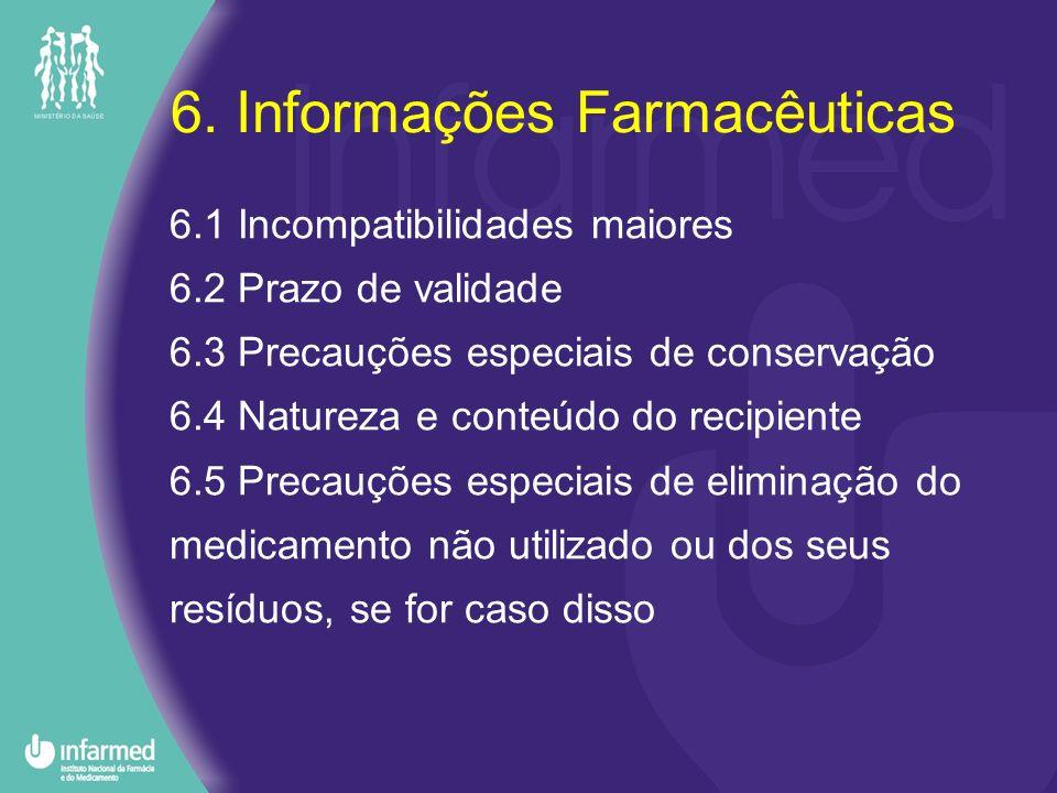 6. Informações Farmacêuticas