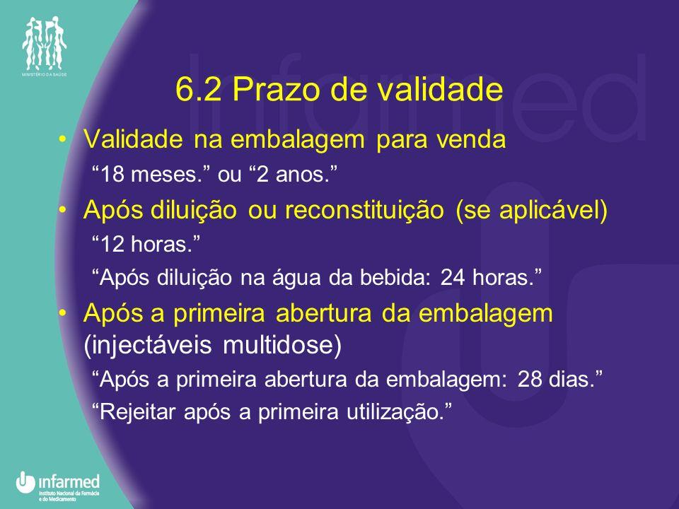 6.2 Prazo de validade Validade na embalagem para venda