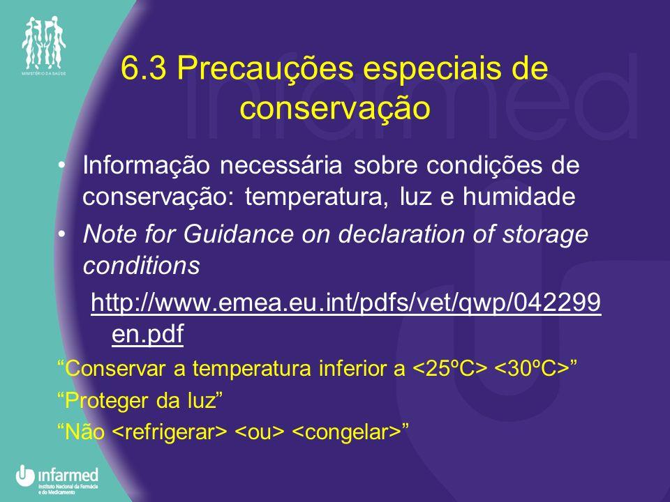 6.3 Precauções especiais de conservação