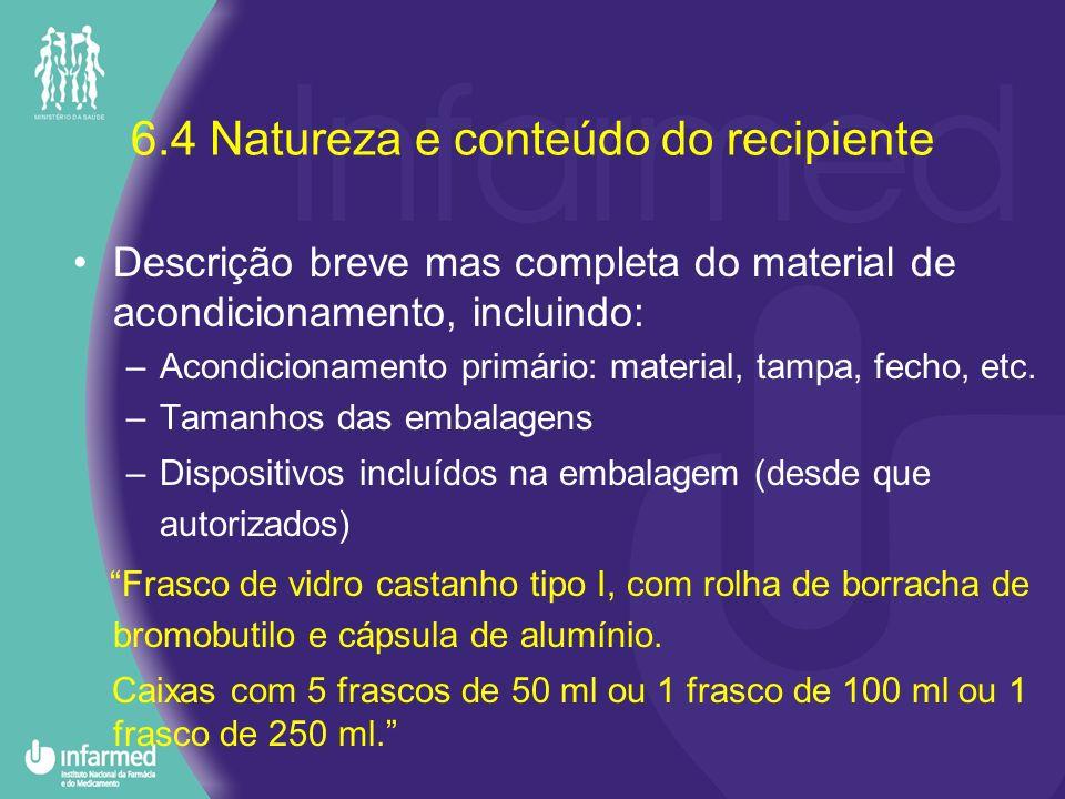 6.4 Natureza e conteúdo do recipiente