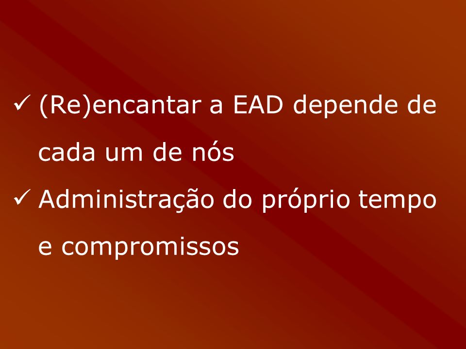 (Re)encantar a EAD depende de