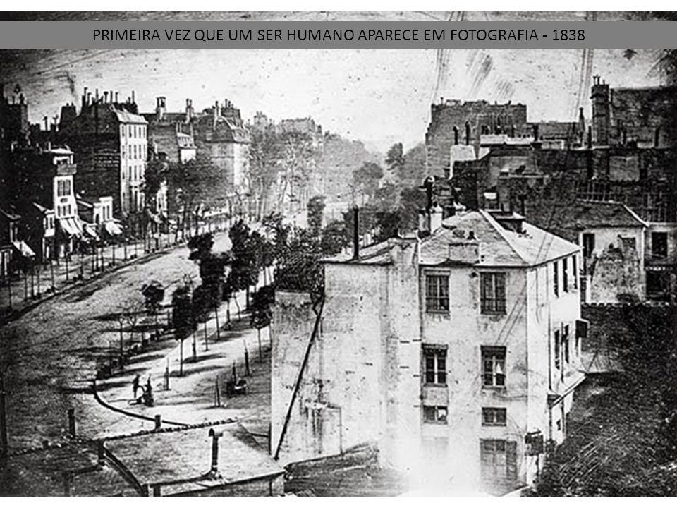 PRIMEIRA VEZ QUE UM SER HUMANO APARECE EM FOTOGRAFIA - 1838