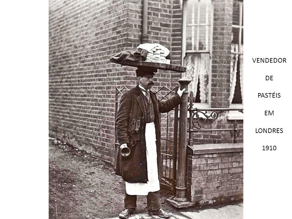VENDEDOR DE PASTÉIS EM LONDRES 1910