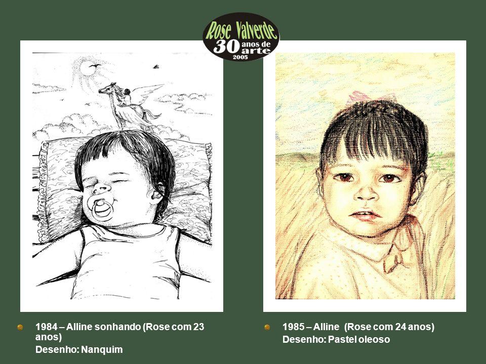 1984 – Alline sonhando (Rose com 23 anos)