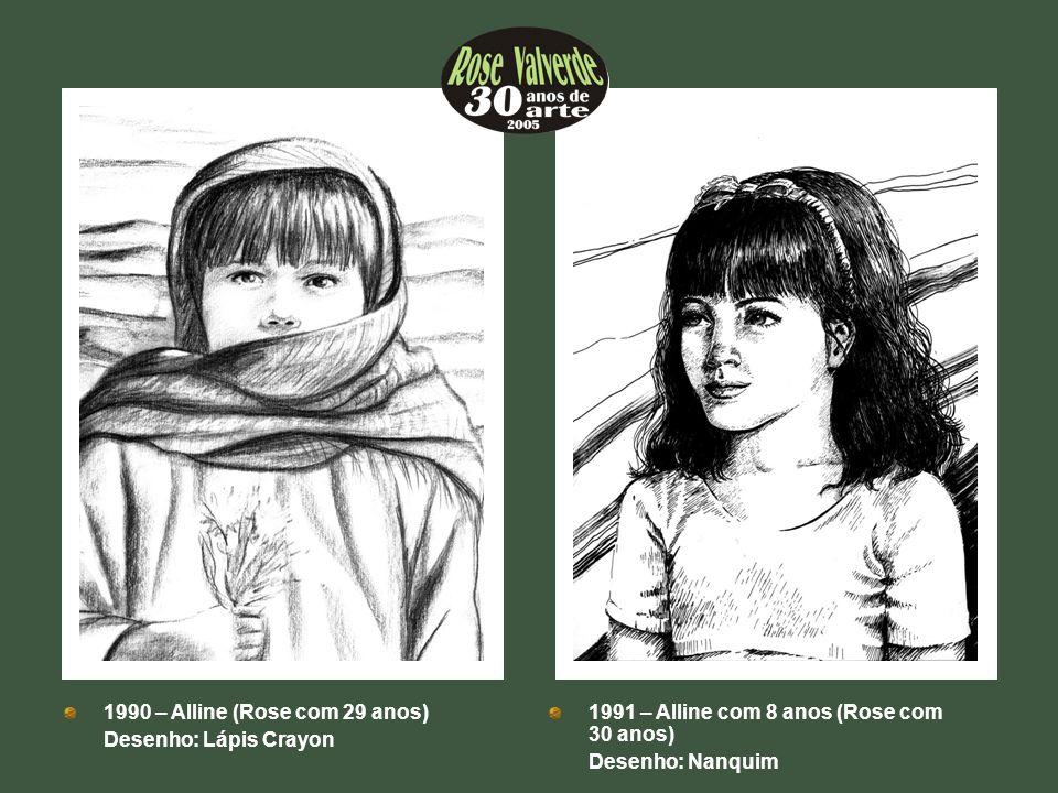 1990 – Alline (Rose com 29 anos)