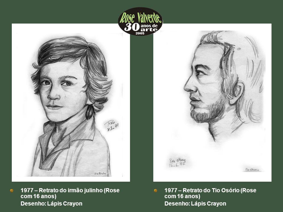 1977 – Retrato do irmão julinho (Rose com 16 anos)