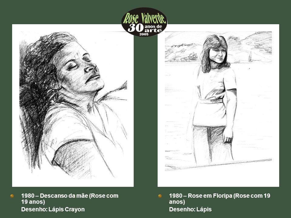 1980 – Descanso da mãe (Rose com 19 anos)