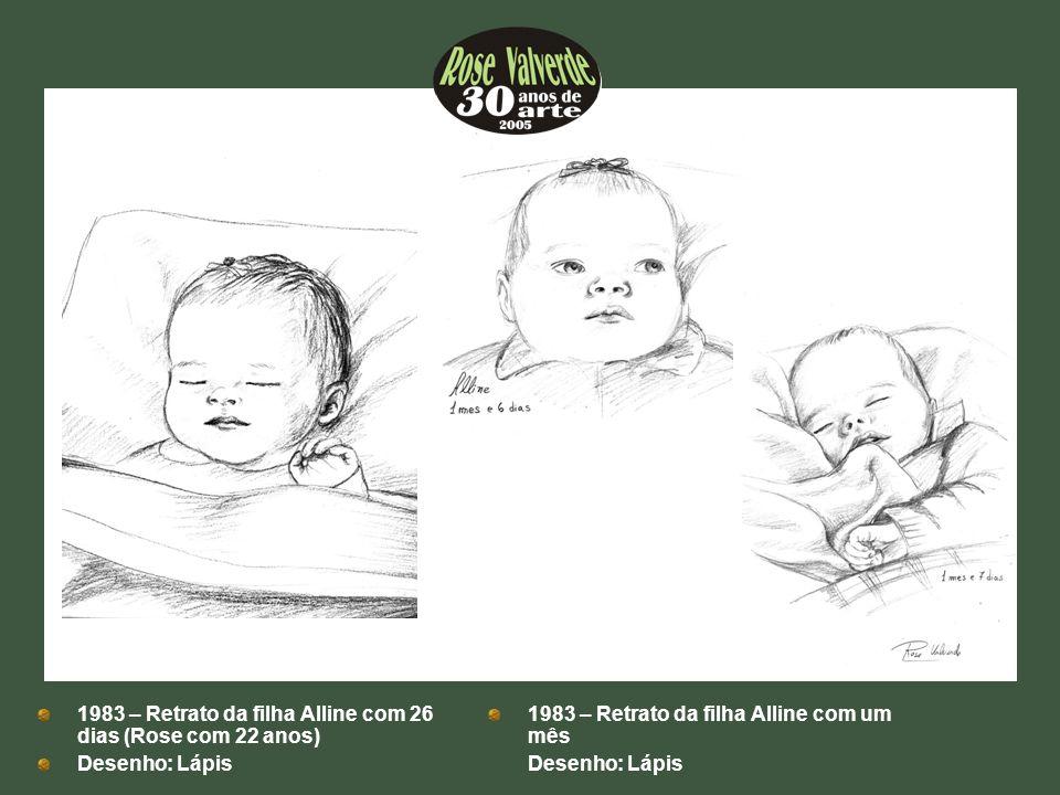 1983 – Retrato da filha Alline com 26 dias (Rose com 22 anos)