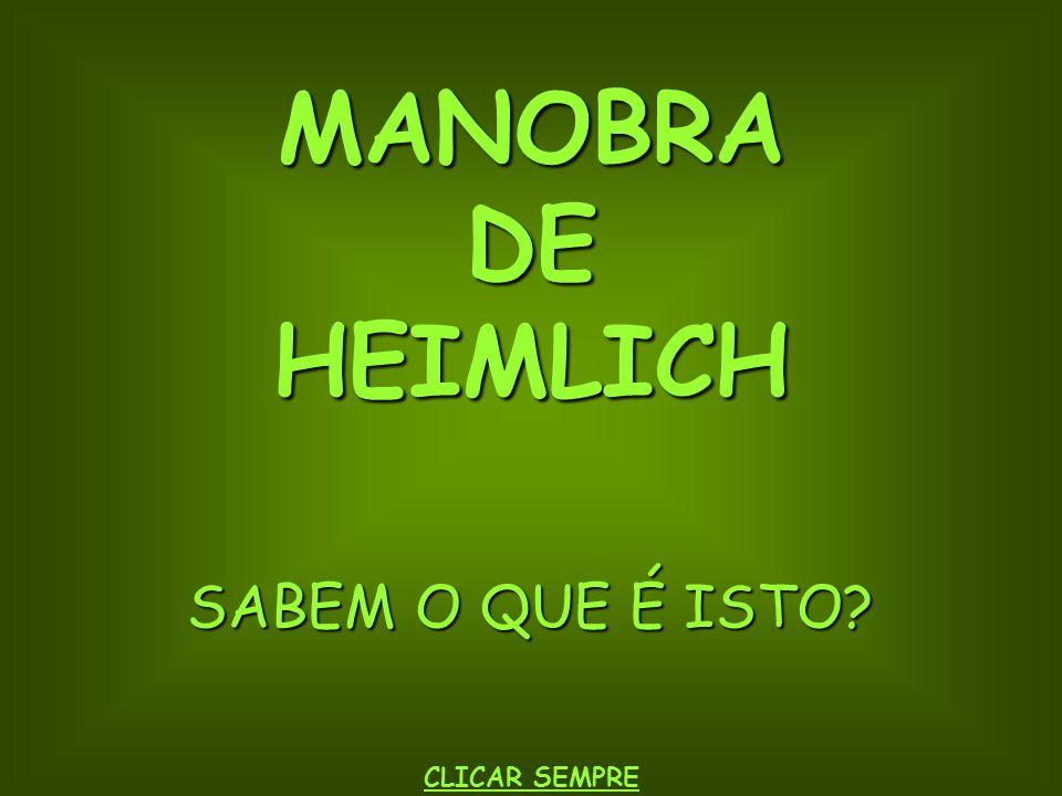 MANOBRA DE HEIMLICH SABEM O QUE É ISTO CLICAR SEMPRE