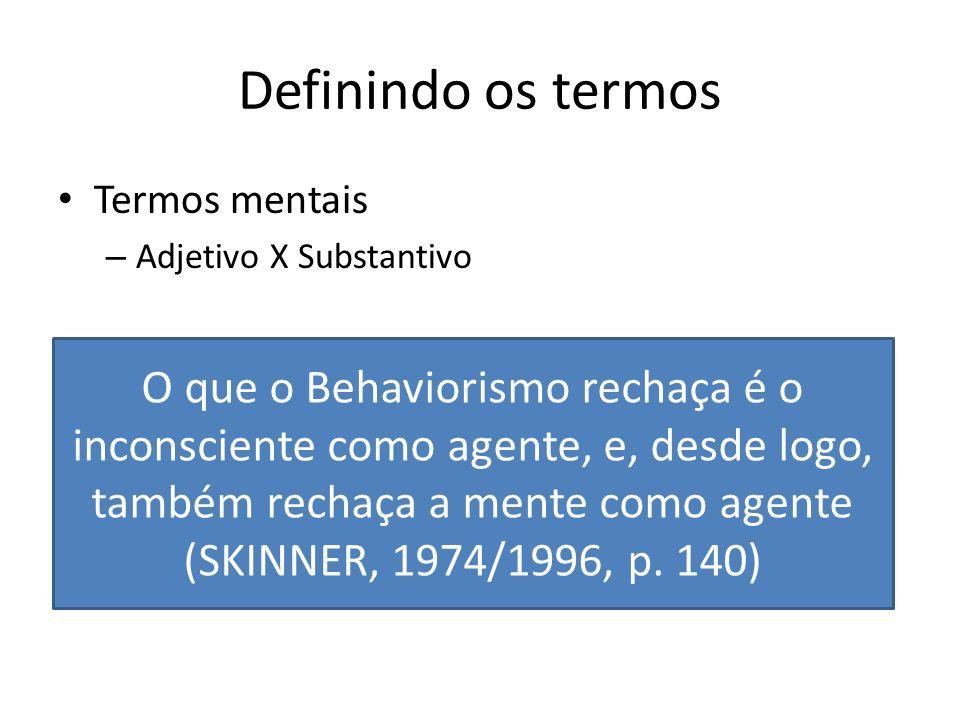 Definindo os termos Termos mentais. Adjetivo X Substantivo. Consciência. Saber que...