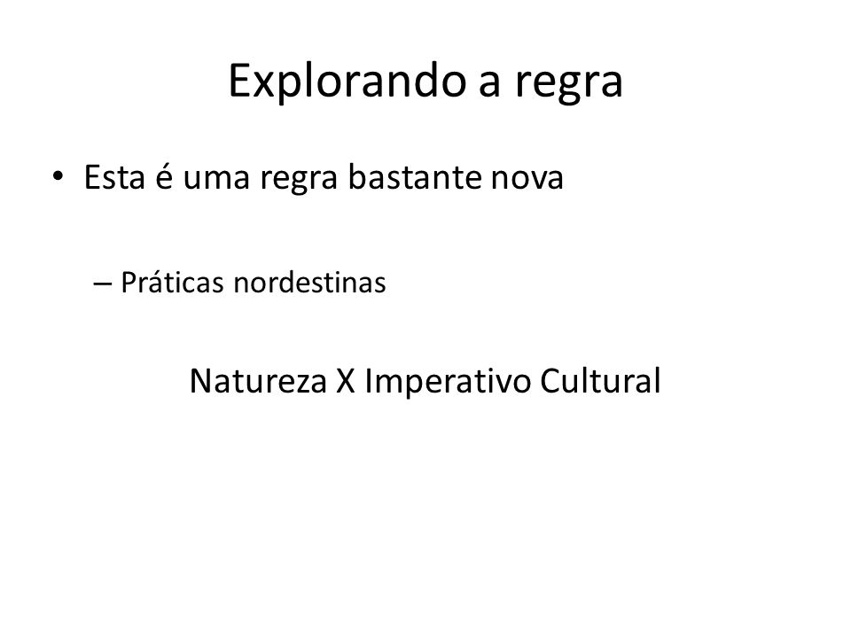 Natureza X Imperativo Cultural