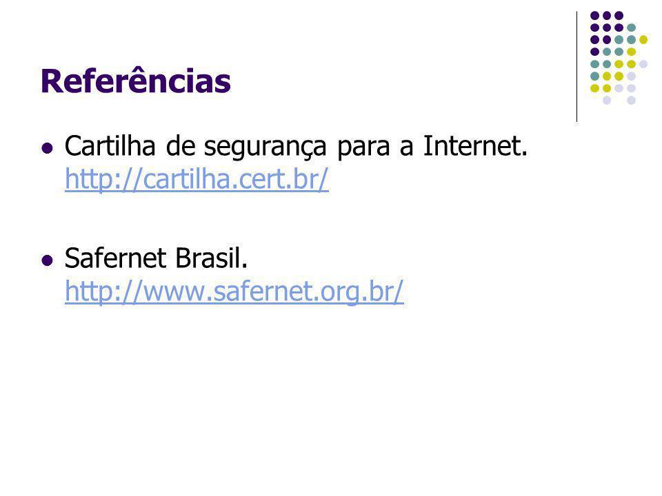 Referências Cartilha de segurança para a Internet.