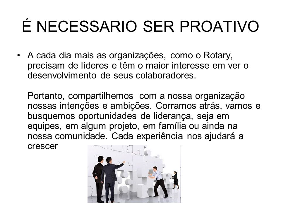 É NECESSARIO SER PROATIVO