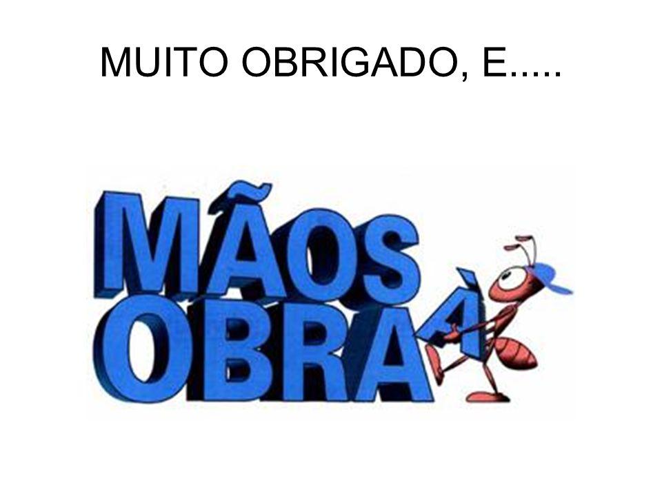 MUITO OBRIGADO, E.....