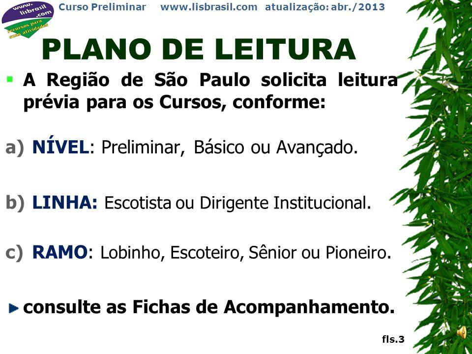 PLANO DE LEITURA A Região de São Paulo solicita leitura prévia para os Cursos, conforme: NÍVEL: Preliminar, Básico ou Avançado.