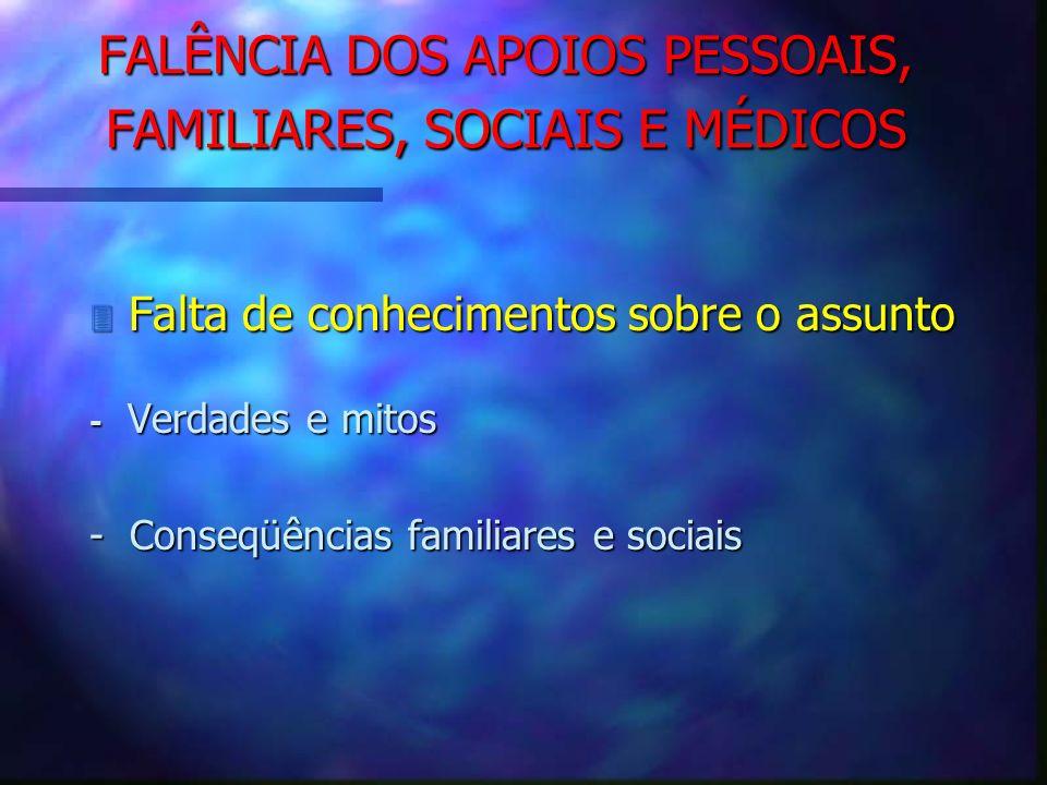 FALÊNCIA DOS APOIOS PESSOAIS, FAMILIARES, SOCIAIS E MÉDICOS