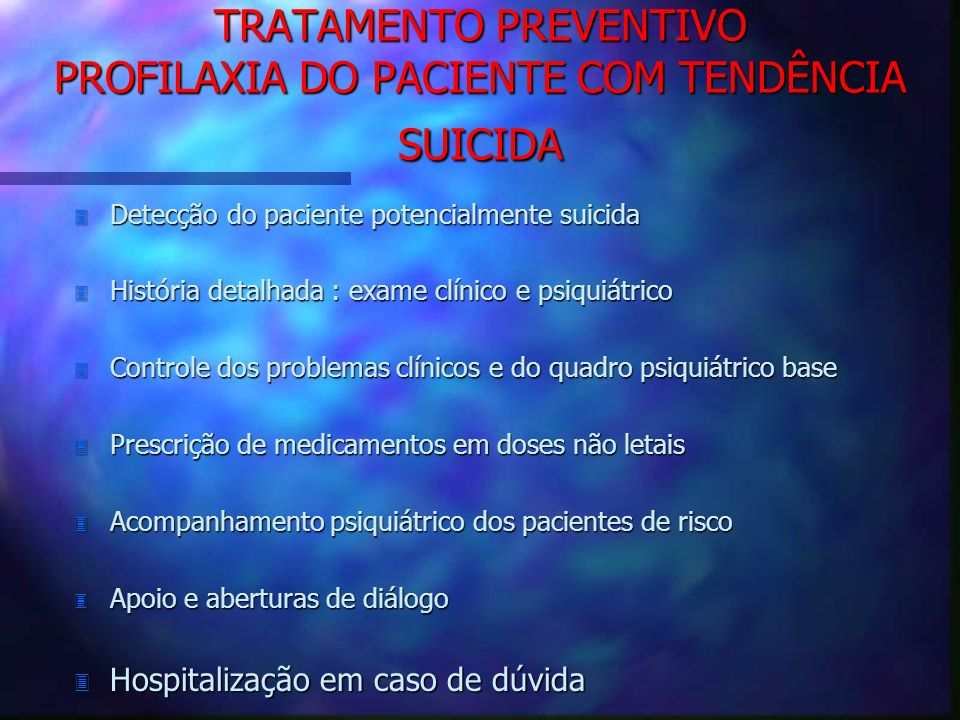 TRATAMENTO PREVENTIVO PROFILAXIA DO PACIENTE COM TENDÊNCIA SUICIDA