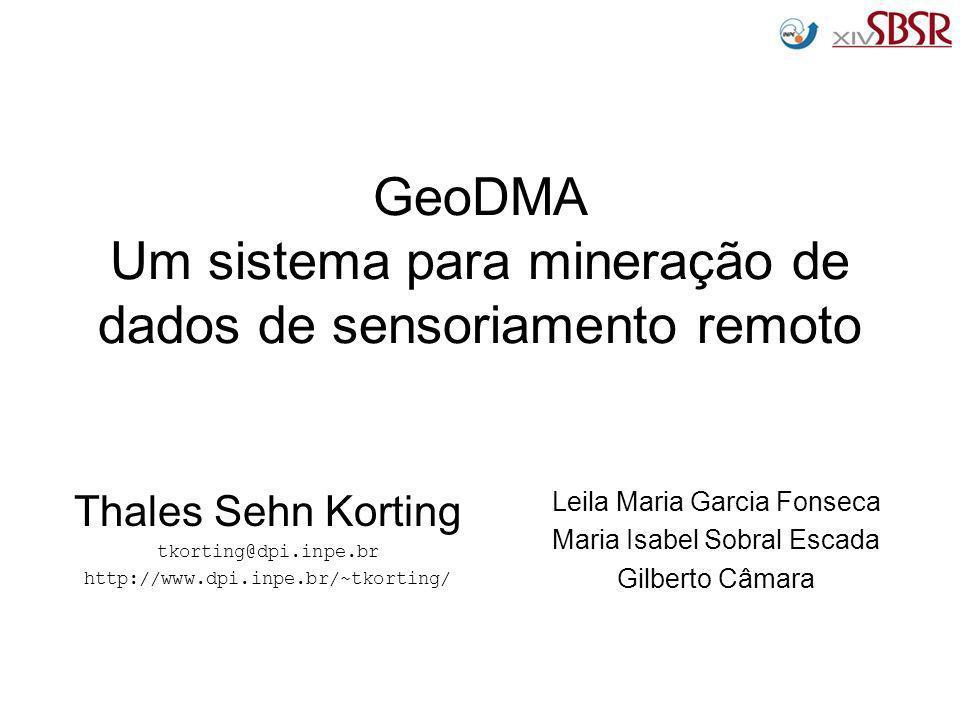 GeoDMA Um sistema para mineração de dados de sensoriamento remoto