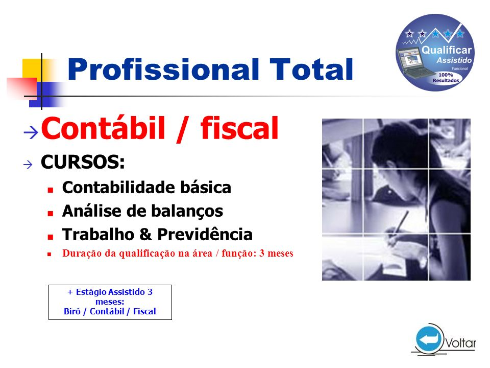 + Estágio Assistido 3 meses: Birô / Contábil / Fiscal