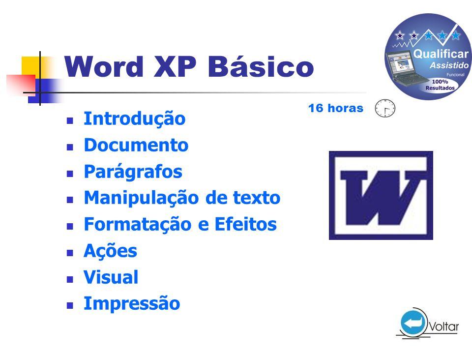 Word XP Básico Introdução Documento Parágrafos Manipulação de texto