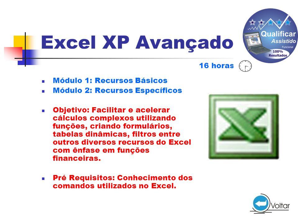 Excel XP Avançado 16 horas Módulo 1: Recursos Básicos