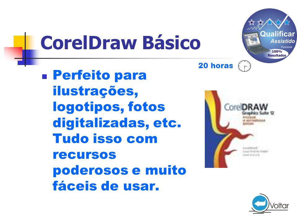 CorelDraw Básico 20 horas. Perfeito para ilustrações, logotipos, fotos digitalizadas, etc.