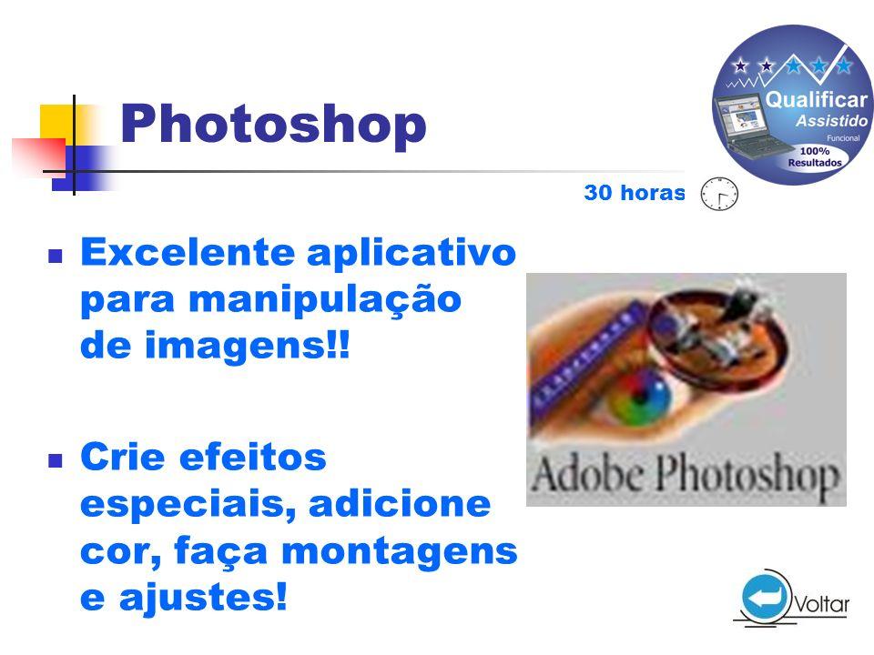 Photoshop Excelente aplicativo para manipulação de imagens!!