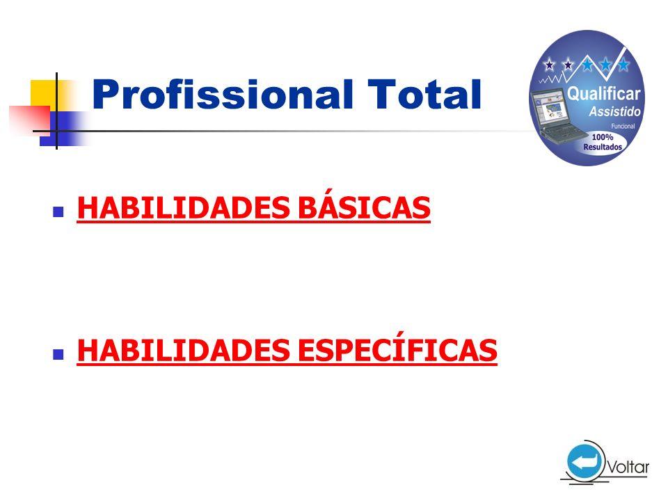 Profissional Total HABILIDADES BÁSICAS HABILIDADES ESPECÍFICAS