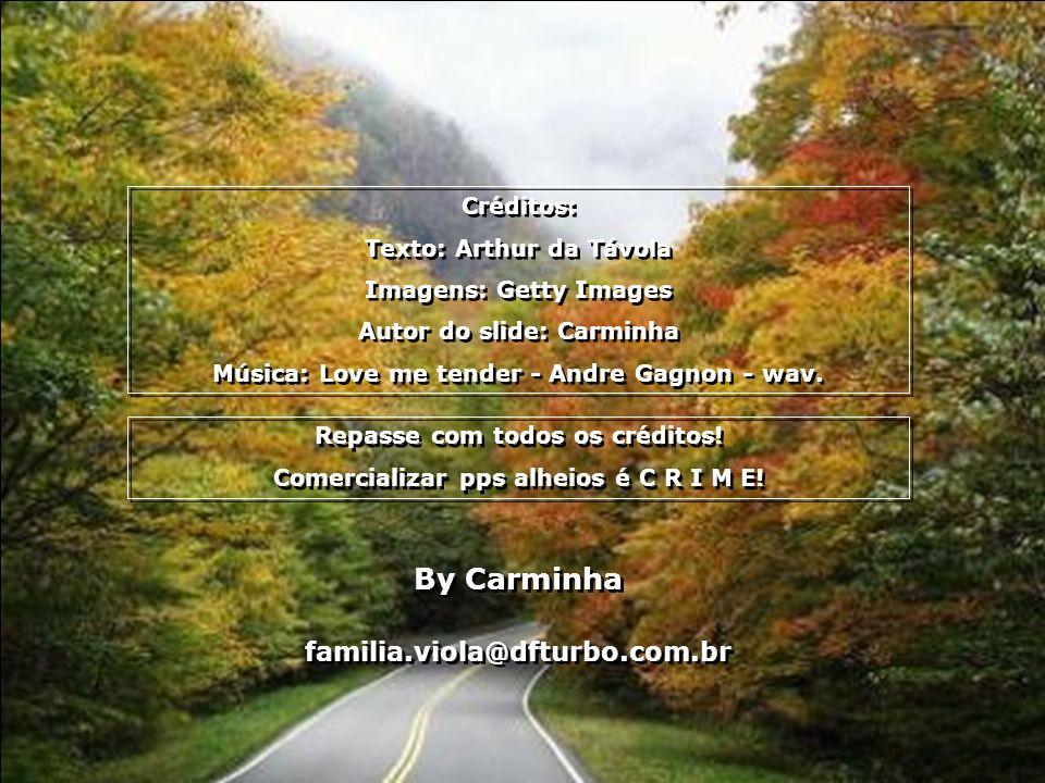 By Carminha familia.viola@dfturbo.com.br Créditos: