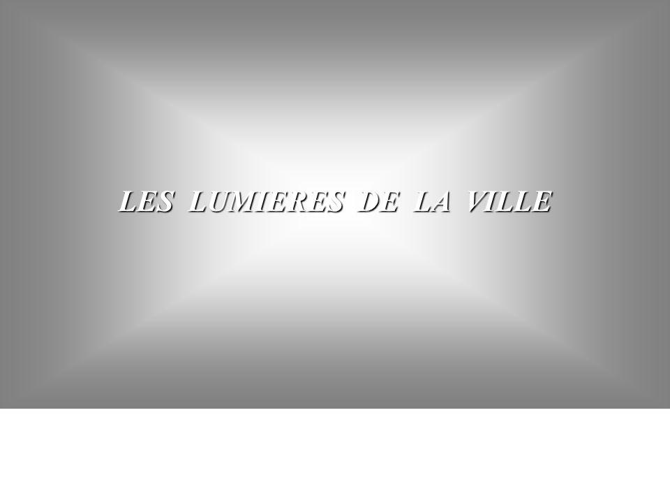 LES LUMIERES DE LA VILLE