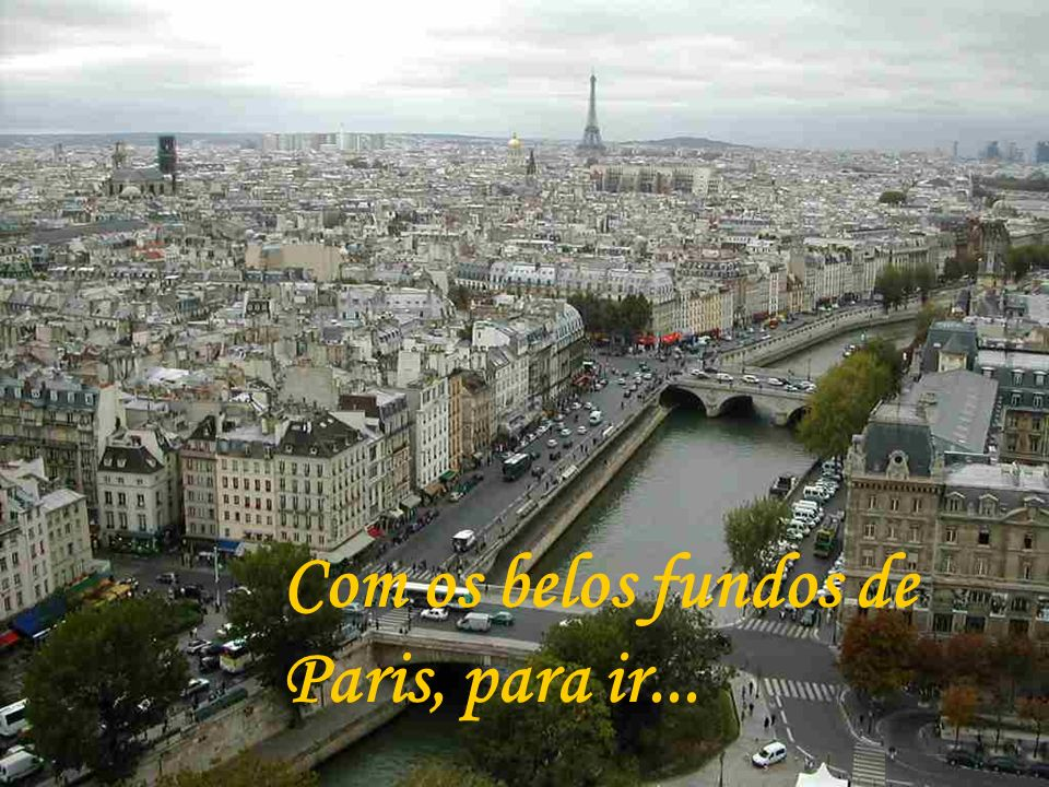 Com os belos fundos de Paris, para ir...