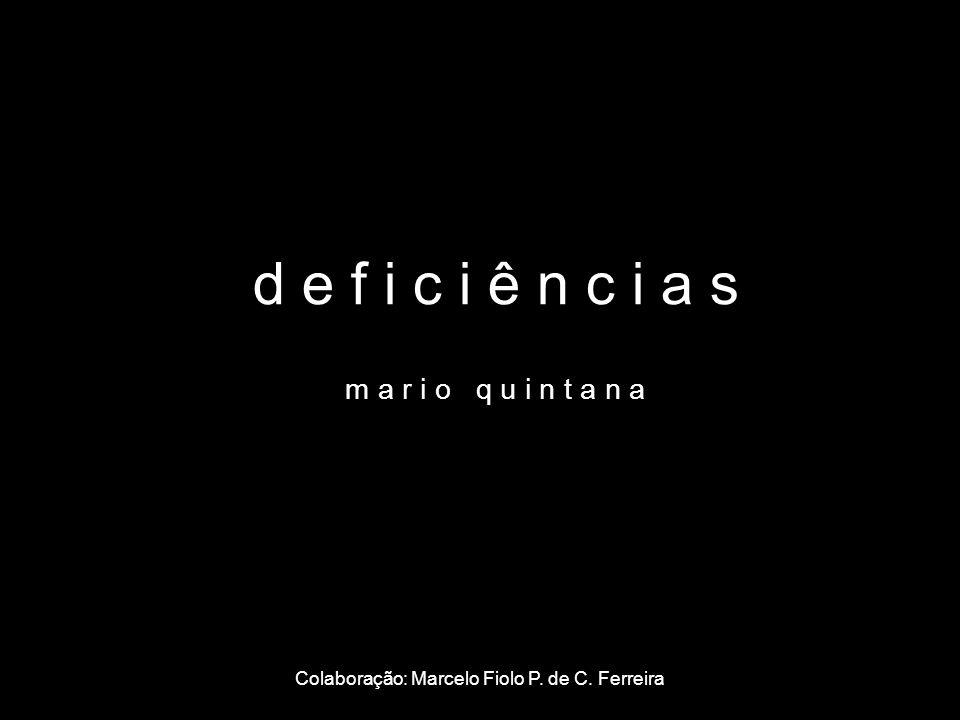 Colaboração: Marcelo Fiolo P. de C. Ferreira
