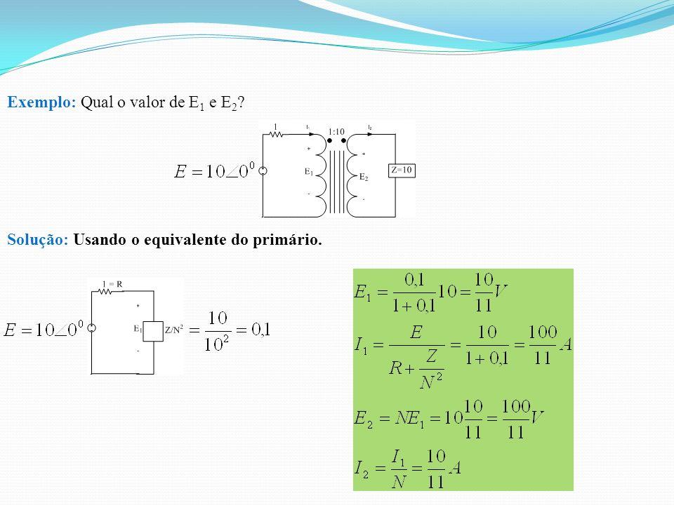 Exemplo: Qual o valor de E1 e E2