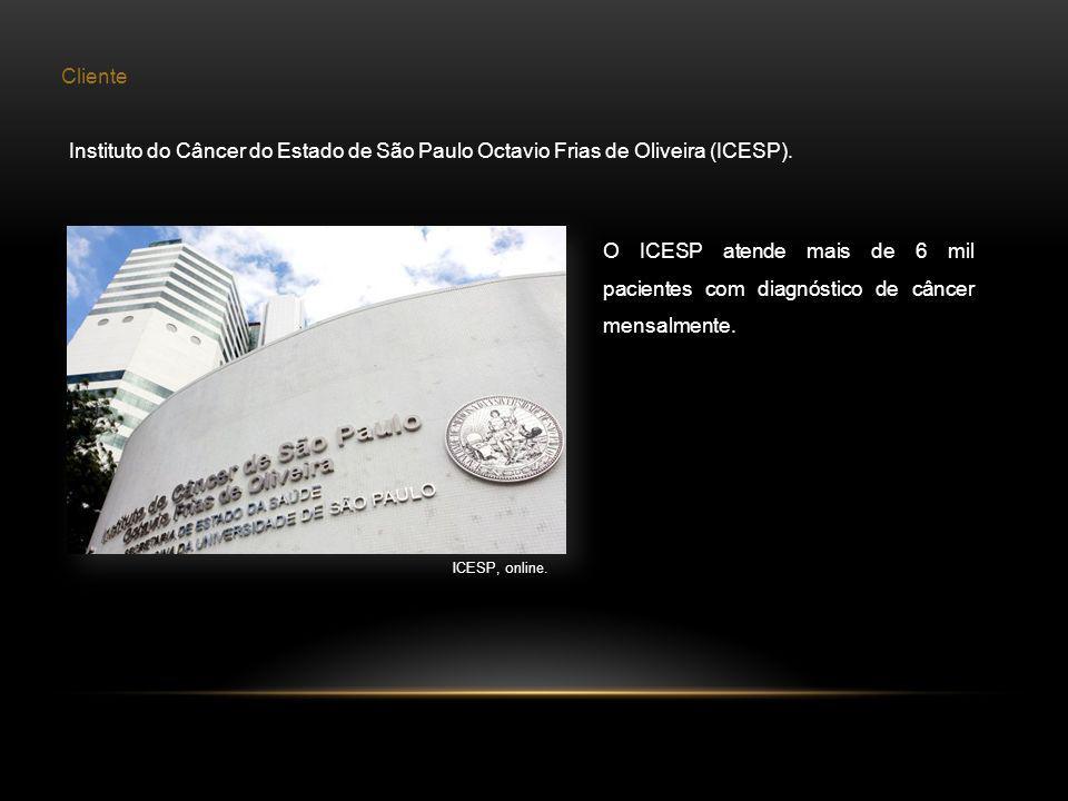 Cliente Instituto do Câncer do Estado de São Paulo Octavio Frias de Oliveira (ICESP).