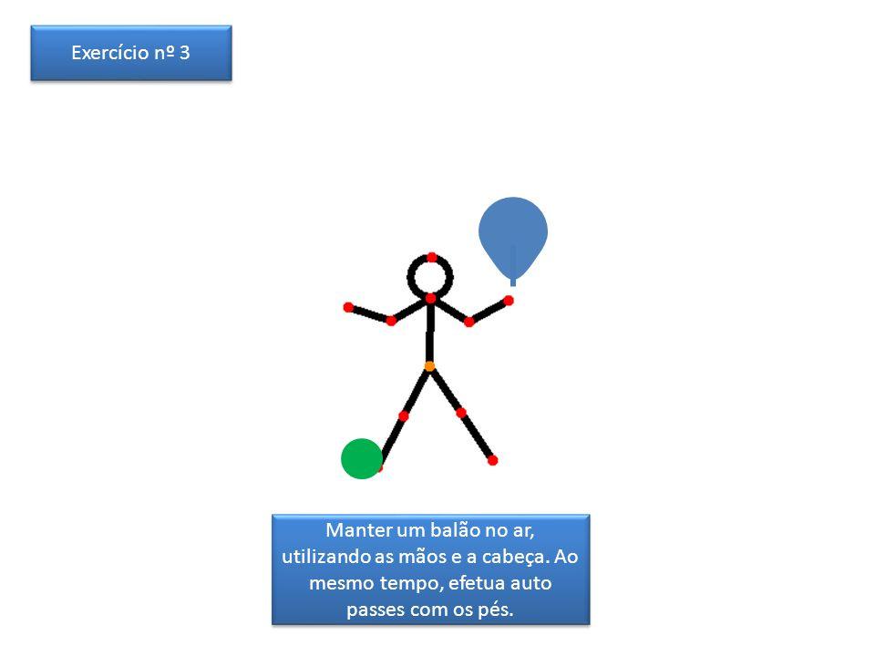 Exercício nº 3 Manter um balão no ar, utilizando as mãos e a cabeça.