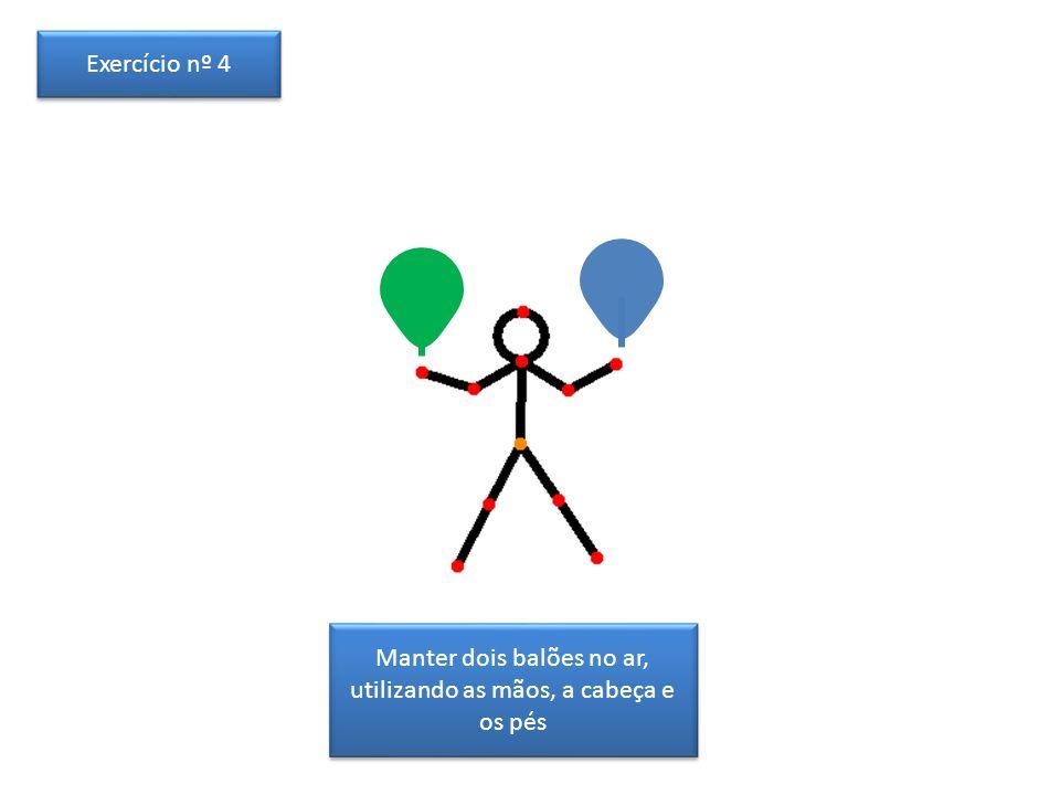Manter dois balões no ar, utilizando as mãos, a cabeça e os pés