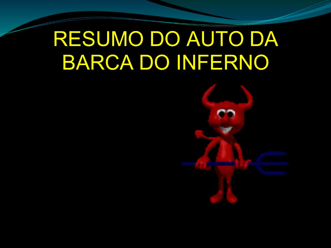 RESUMO DO AUTO DA BARCA DO INFERNO