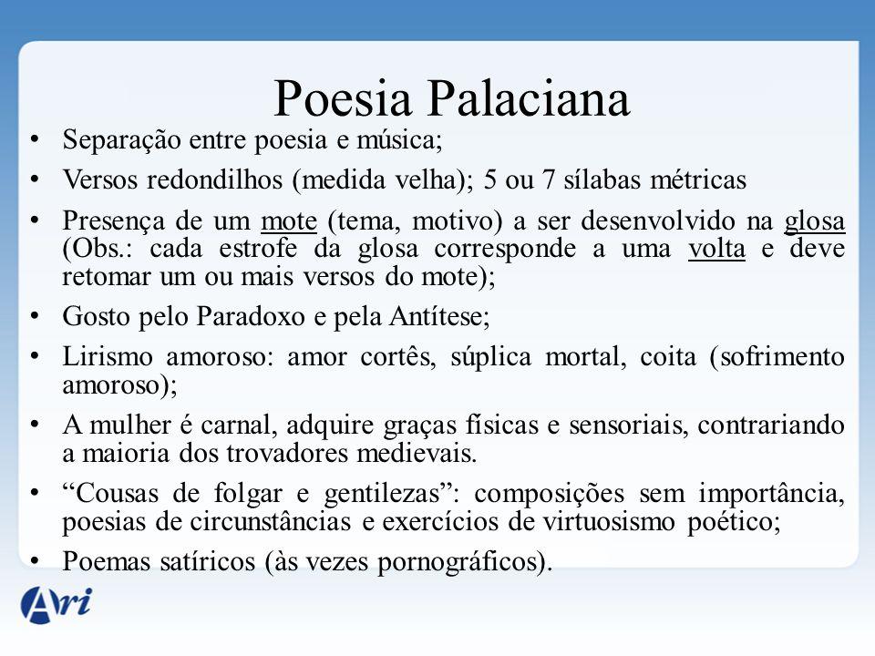 Poesia Palaciana Separação entre poesia e música;