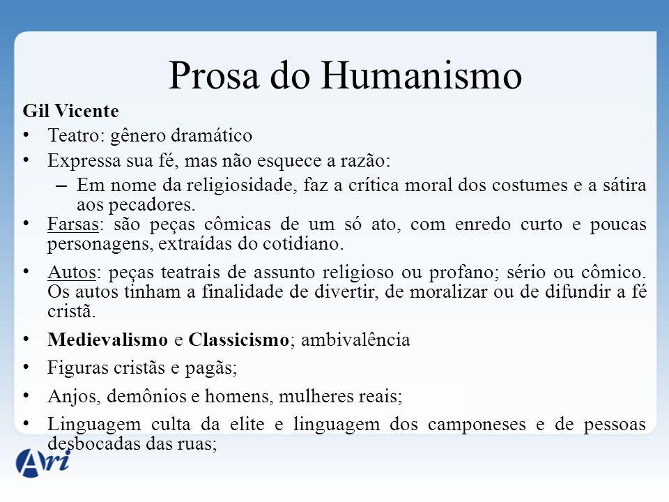Prosa do Humanismo Gil Vicente Teatro: gênero dramático