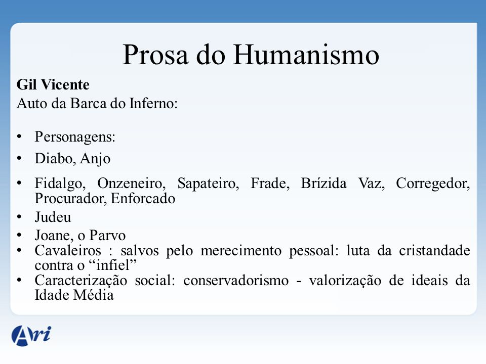 Prosa do Humanismo Gil Vicente Auto da Barca do Inferno: Personagens: