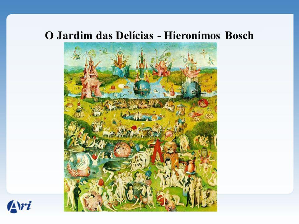 O Jardim das Delícias - Hieronimos Bosch