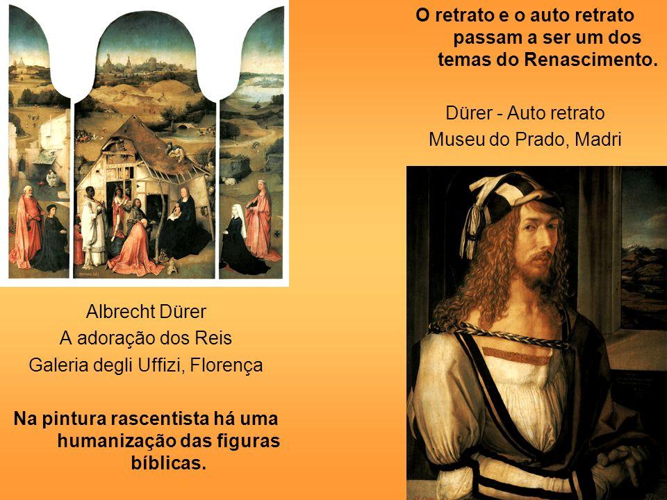 O retrato e o auto retrato passam a ser um dos temas do Renascimento.