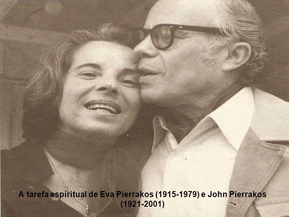 A tarefa espiritual de Eva Pierrakos (1915-1979) e John Pierrakos (1921-2001)