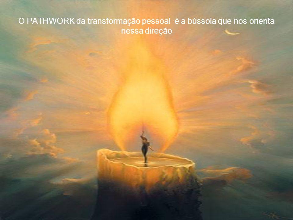O PATHWORK da transformação pessoal é a bússola que nos orienta nessa direção