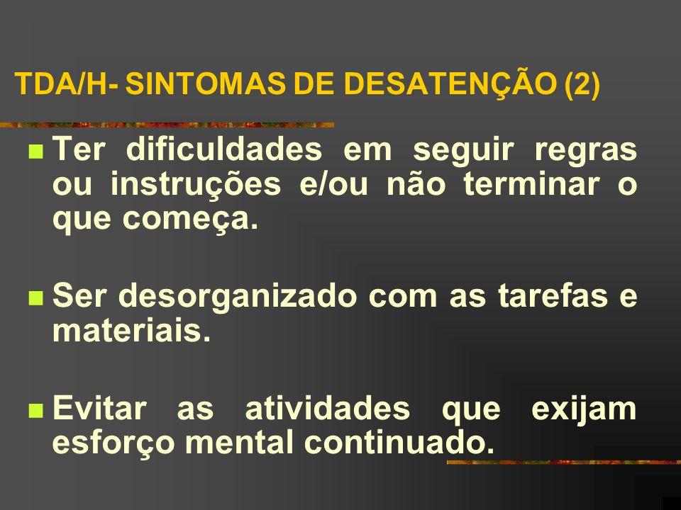 TDA/H- SINTOMAS DE DESATENÇÃO (2)