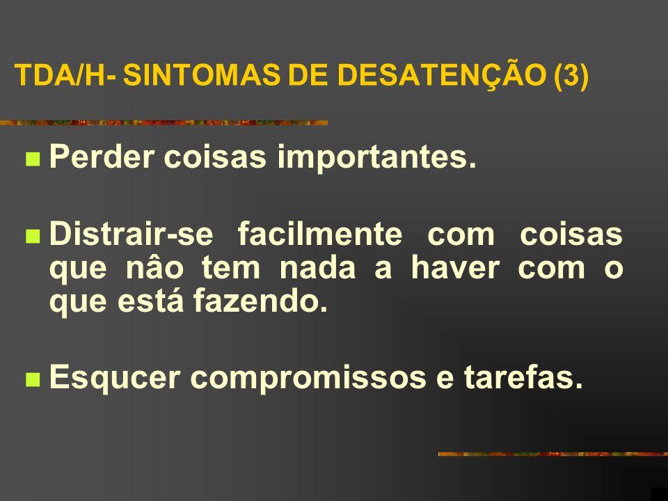 TDA/H- SINTOMAS DE DESATENÇÃO (3)